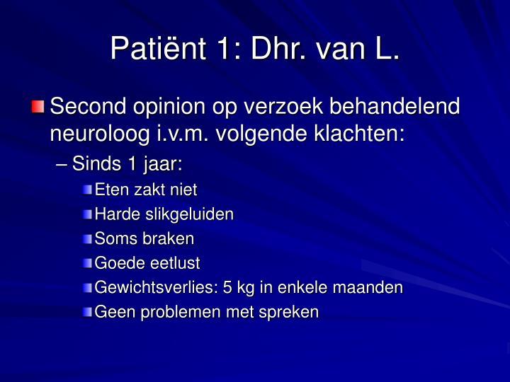 Patiënt 1: Dhr. van L.