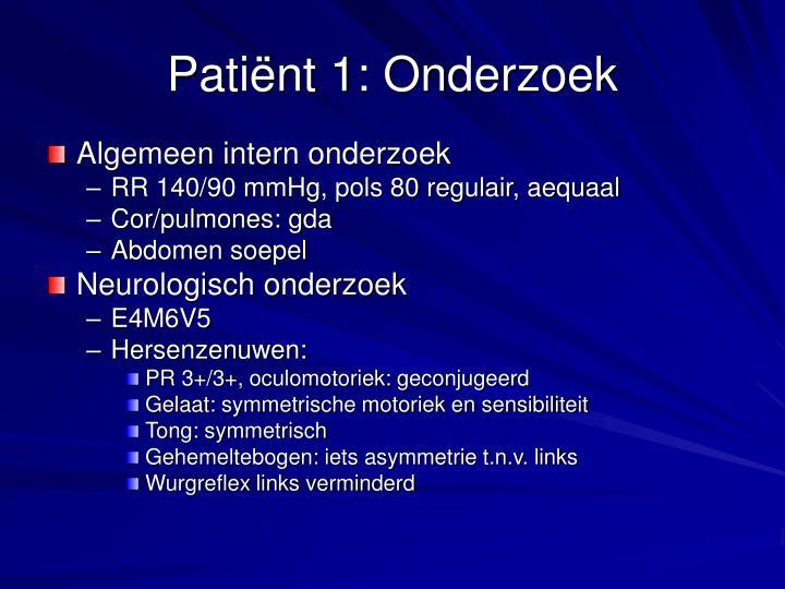 Patiënt 1: Onderzoek