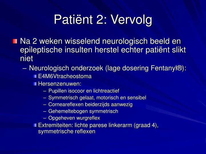 Patiënt 2: Vervolg