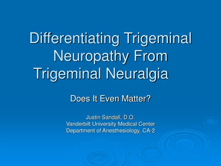 Differentiating trigeminal neuropathy from trigeminal neuralgia l.jpg
