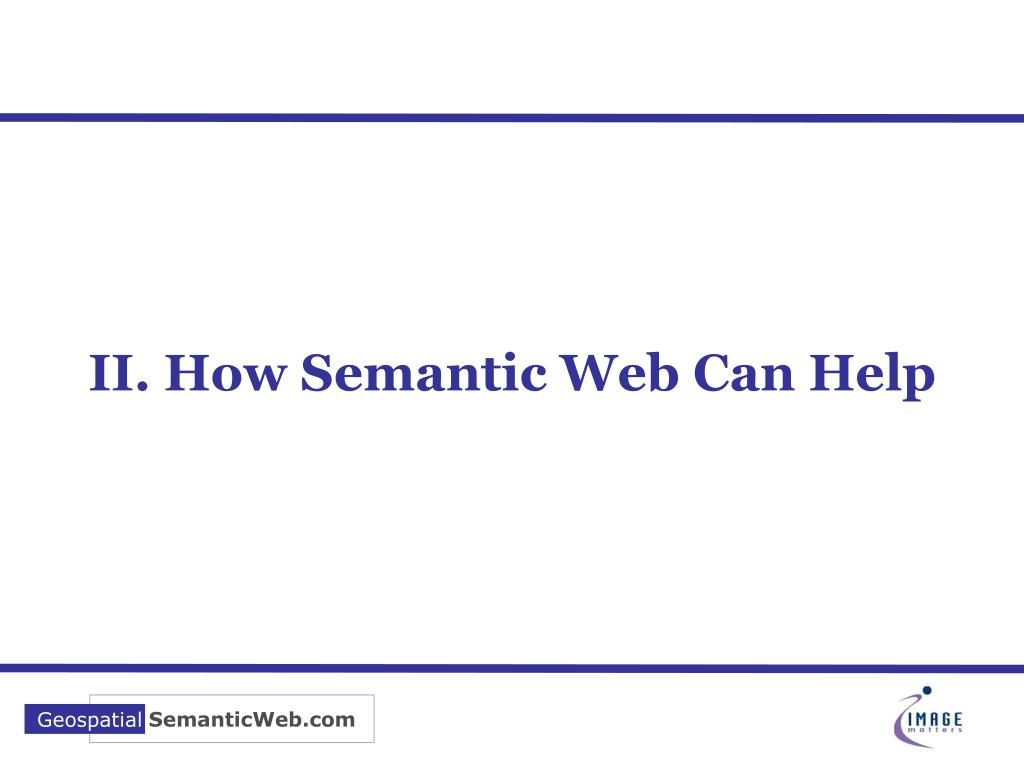 II. How Semantic Web Can Help