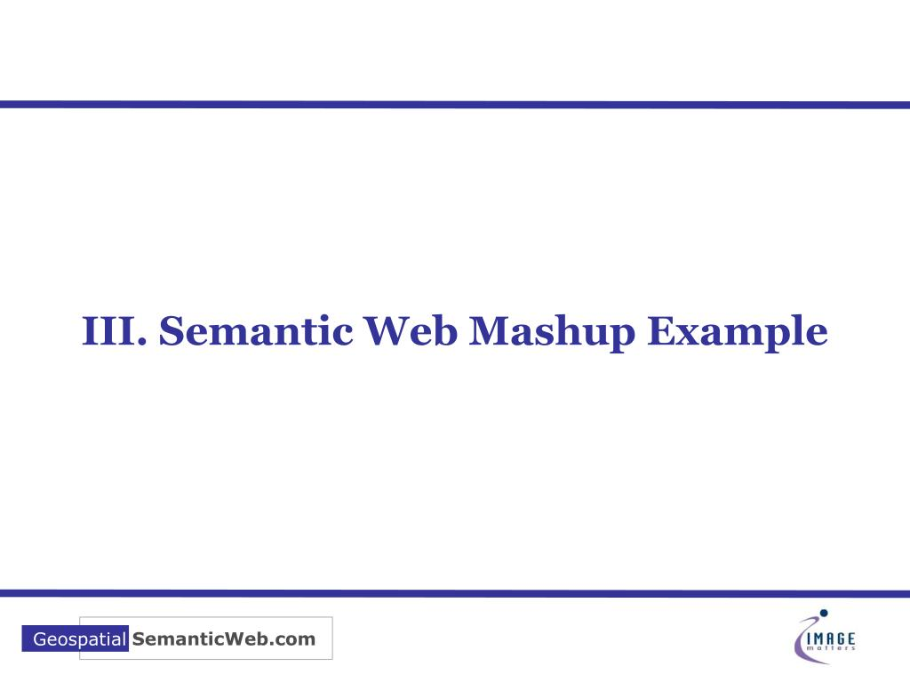 III. Semantic Web Mashup Example