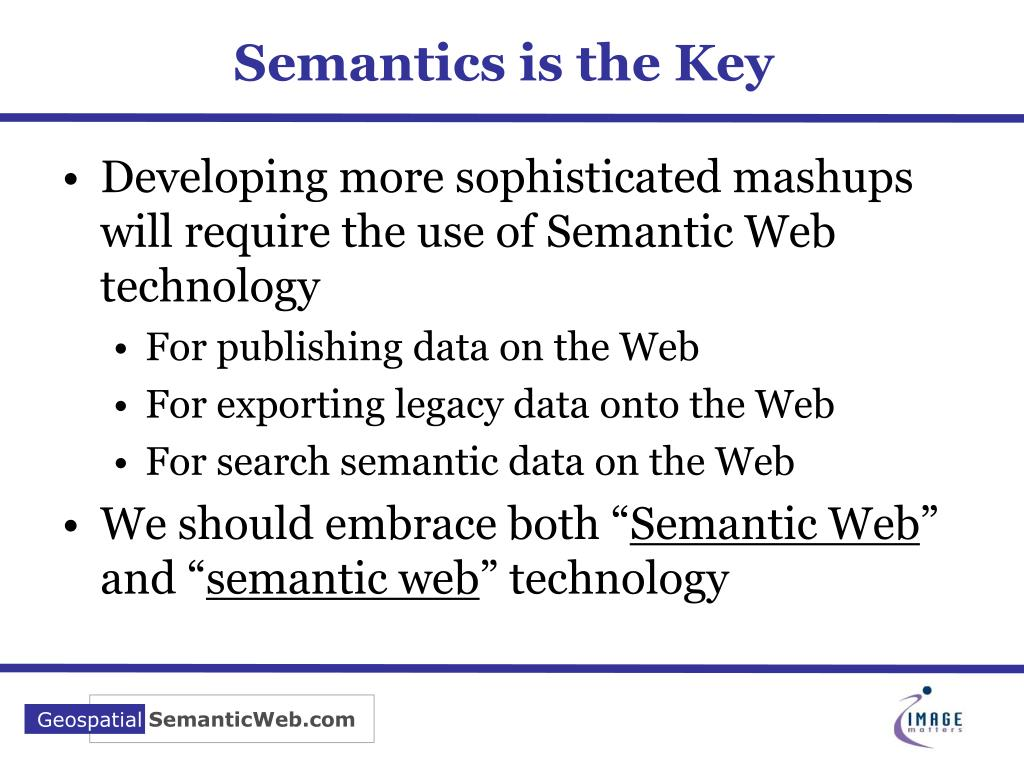 Semantics is the Key