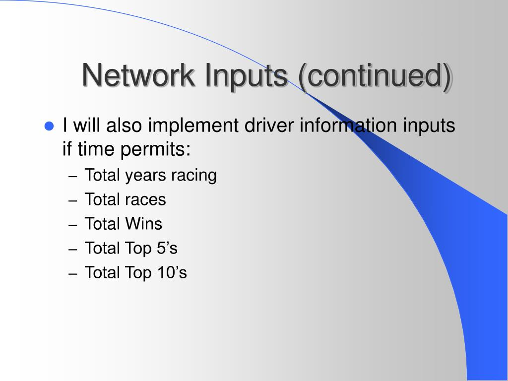 Network Inputs (continued)