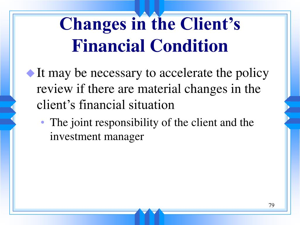 Changes in the Client's Financial Condition