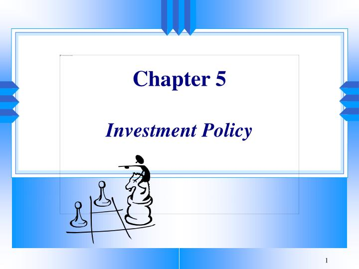 Chapter 5 investment policy l.jpg