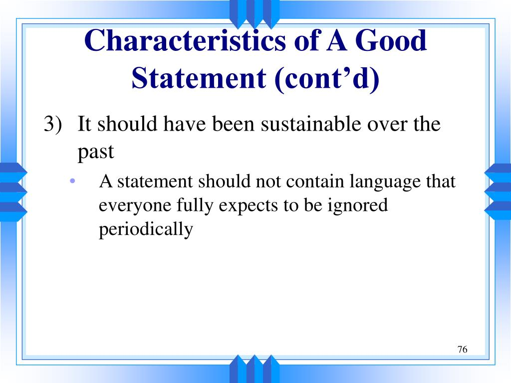 Characteristics of A Good Statement (cont'd)