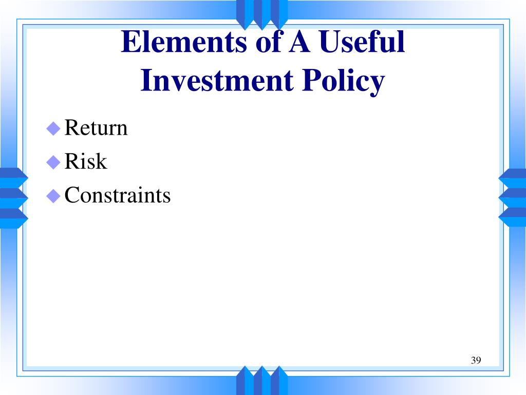 Elements of A Useful Investment Policy