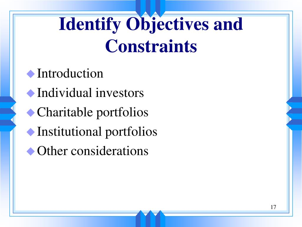 Identify Objectives and Constraints