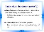 individual investors cont d