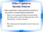other capital or income sources