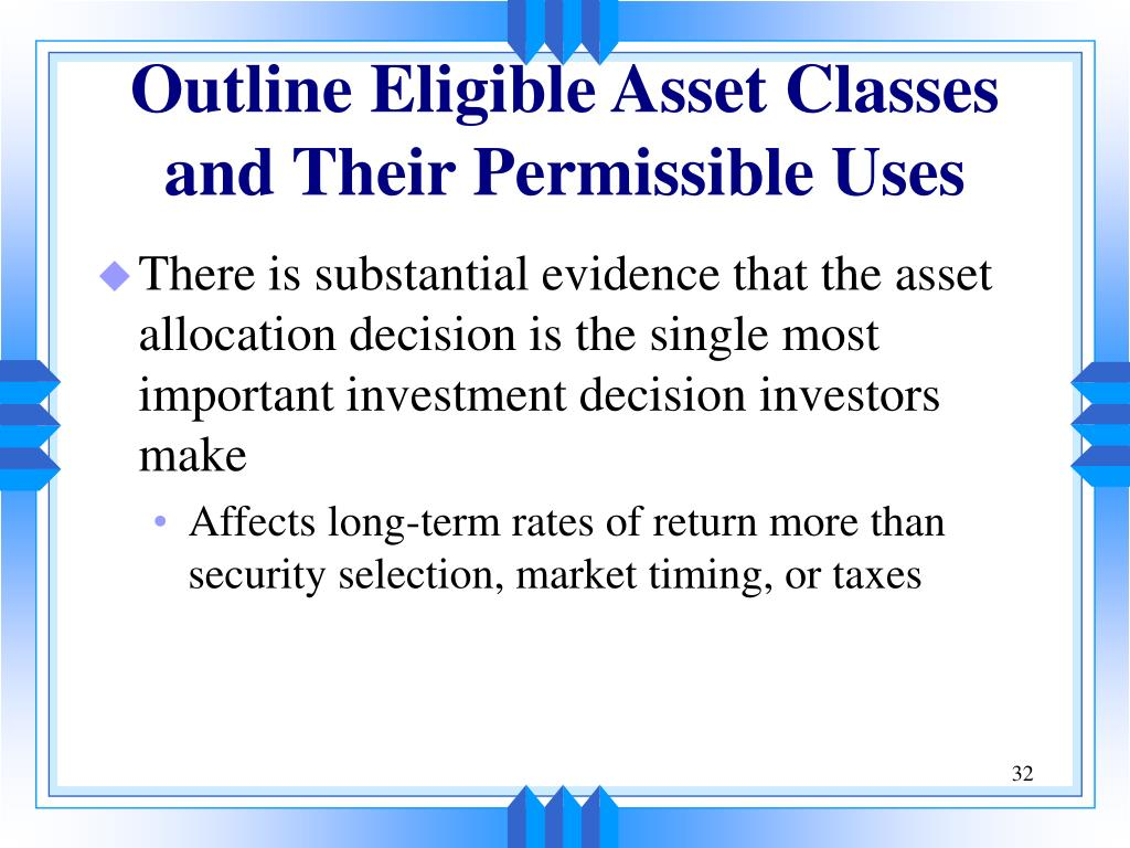 Outline Eligible Asset Classes and Their Permissible Uses