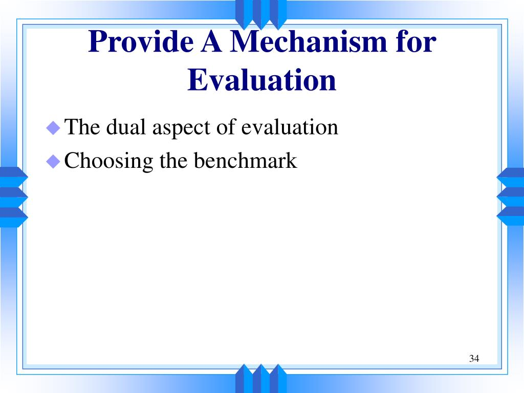 Provide A Mechanism for Evaluation