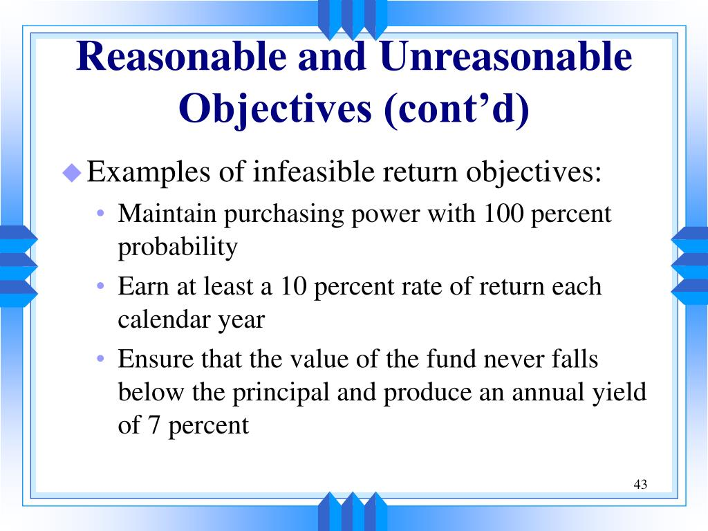 Reasonable and Unreasonable Objectives (cont'd)