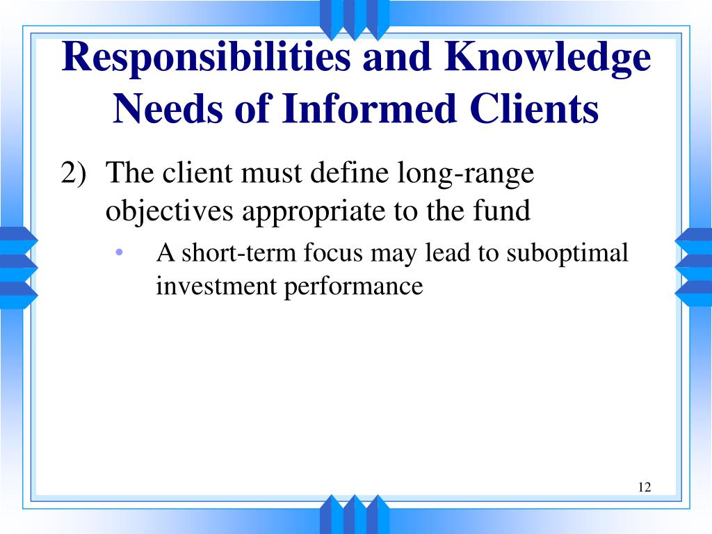 Responsibilities and Knowledge Needs of Informed Clients