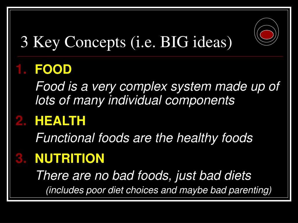 3 Key Concepts (i.e. BIG ideas)