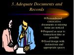 3 adequate documents and records