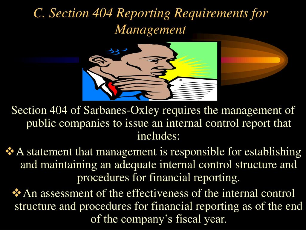 section 404 audits of internal control Sox section 404 requires company management to provide  with the internal  controls audit provision of section 404(b) because they.