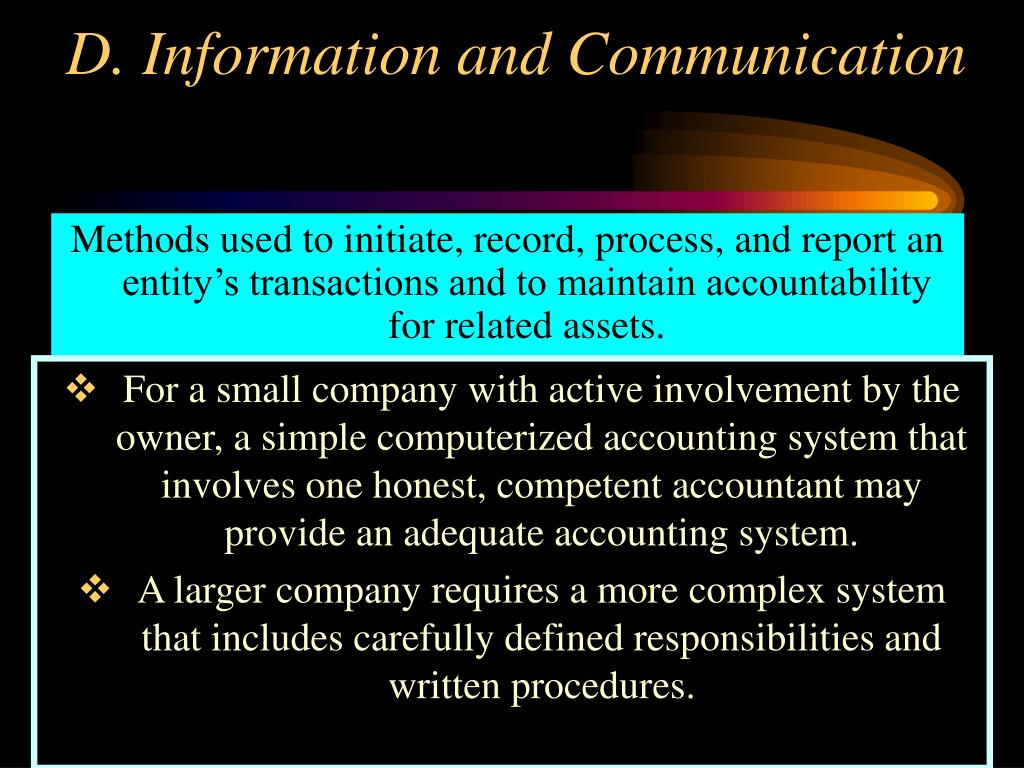 Methods used to initiate, record, process, and report an entity's transactions and to maintain accountability for related assets.