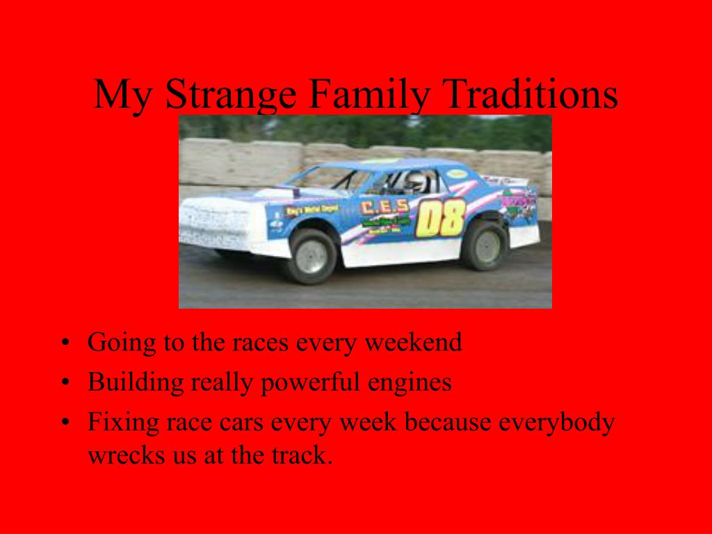 My Strange Family Traditions