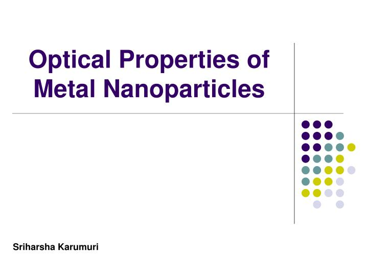 ppt - optical properties of metal nanoparticles powerpoint presentation