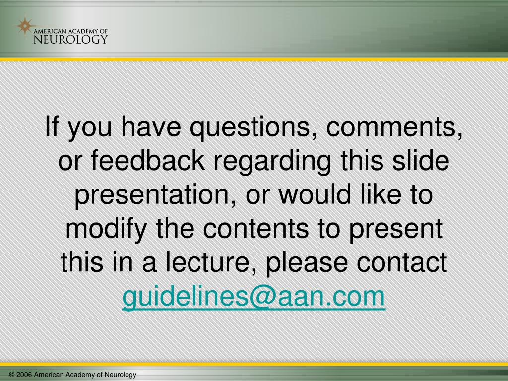 If you have questions, comments, or feedback regarding this slide presentation, or would like to modify the contents to present this in a lecture, please contact