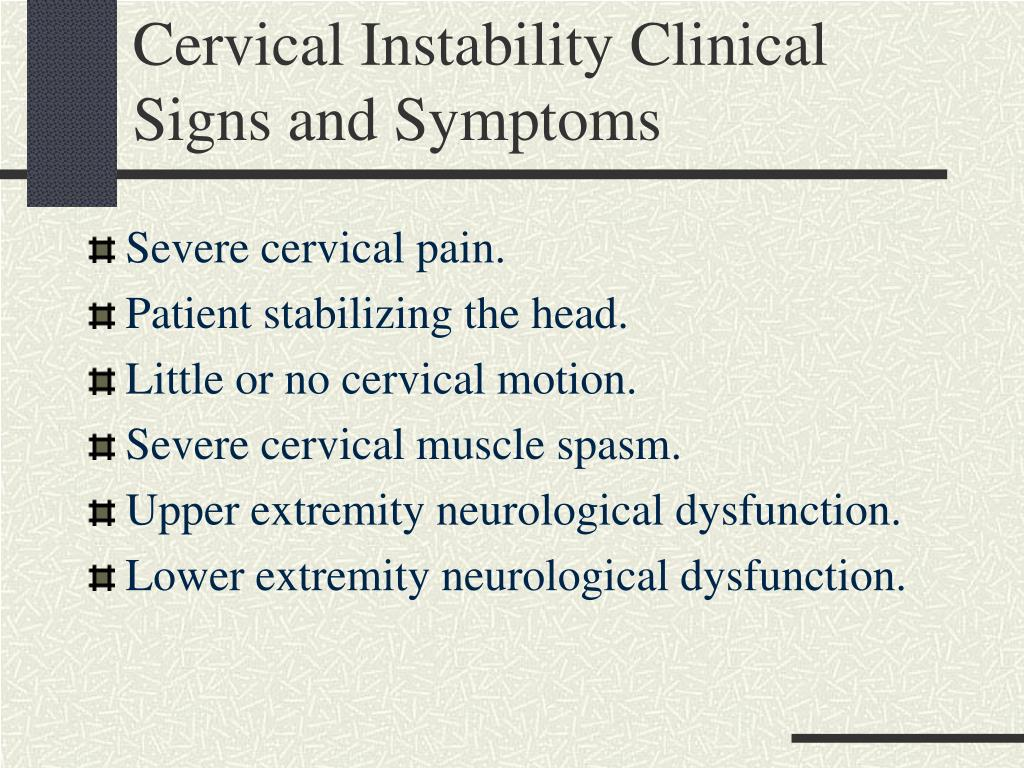 Cervical Instability Clinical Signs and Symptoms