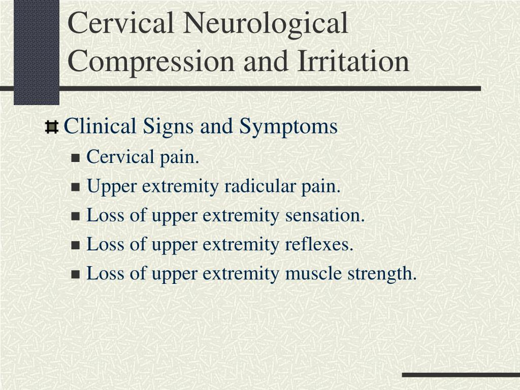 Cervical Neurological Compression and Irritation