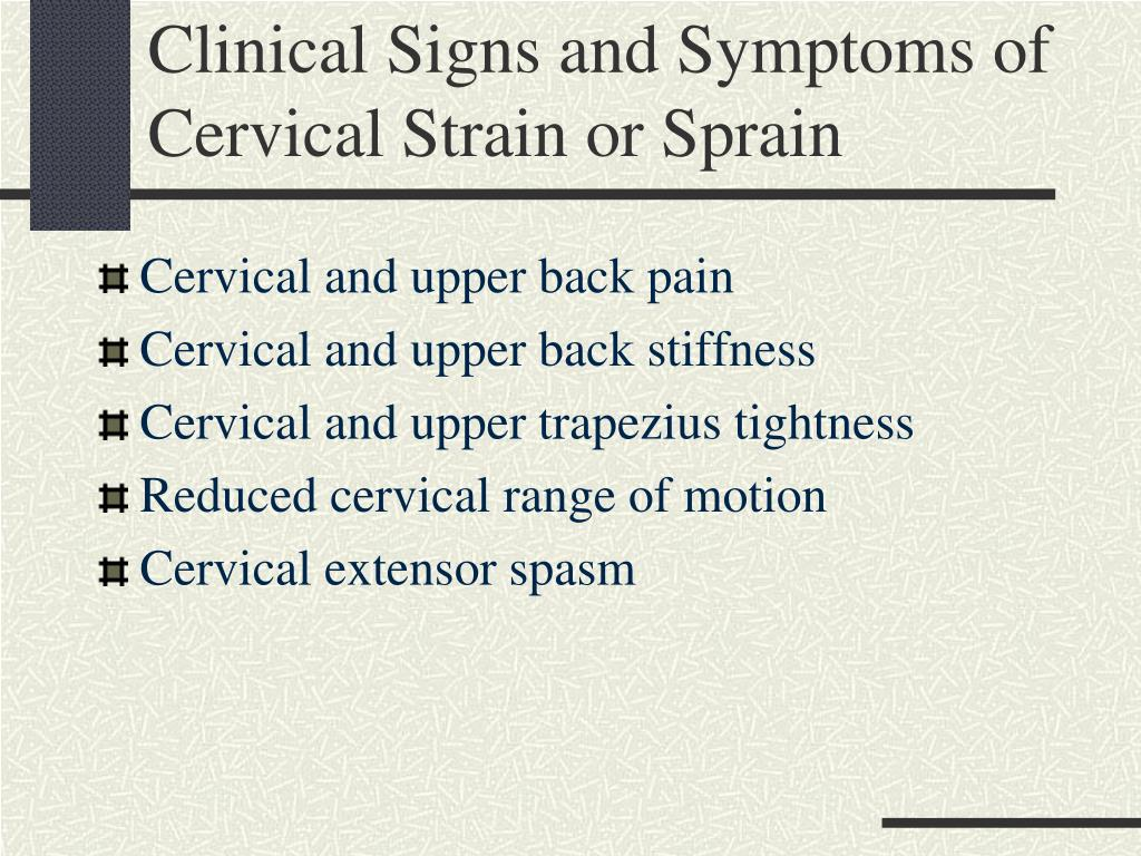 Clinical Signs and Symptoms of Cervical Strain or Sprain