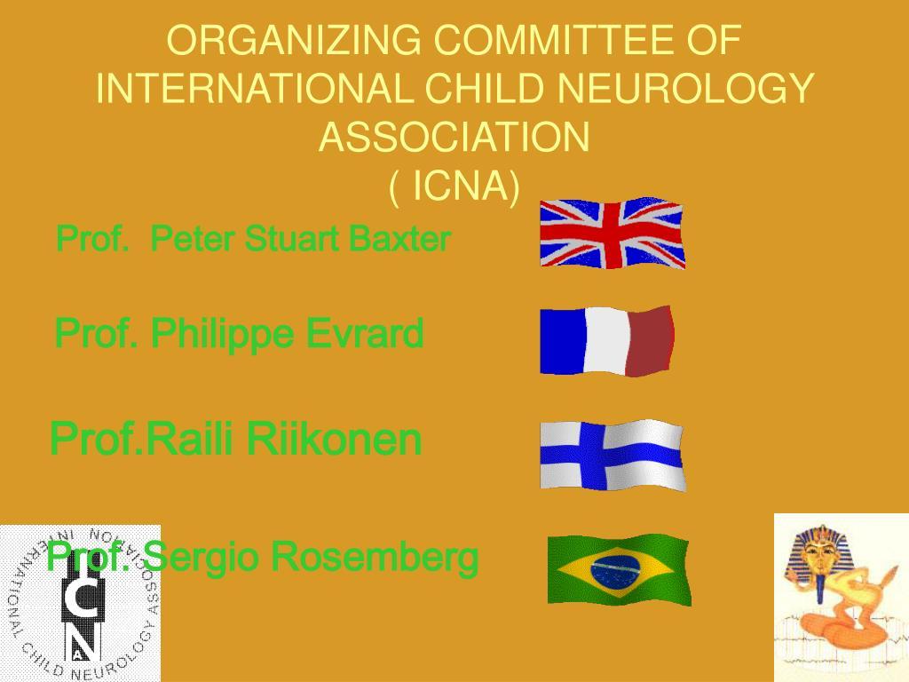 ORGANIZING COMMITTEE OF INTERNATIONAL CHILD NEUROLOGY ASSOCIATION