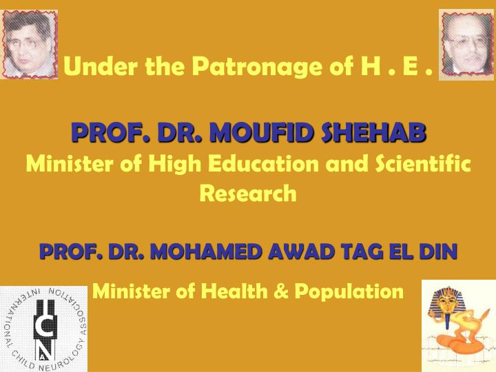 Under the patronage of h e prof dr moufid shehab minister of high education and scientific research