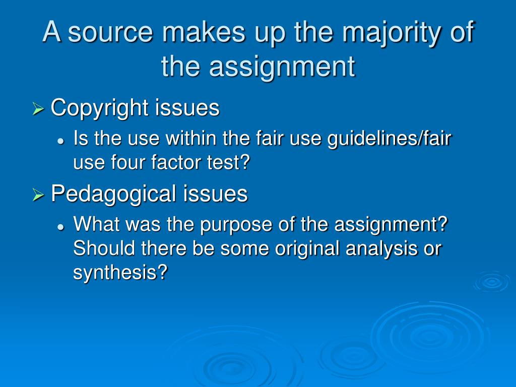 A source makes up the majority of the assignment