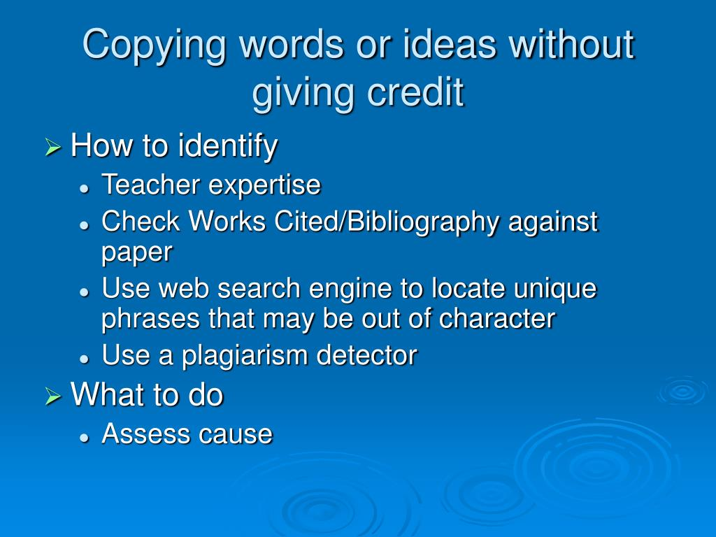 Copying words or ideas without giving credit