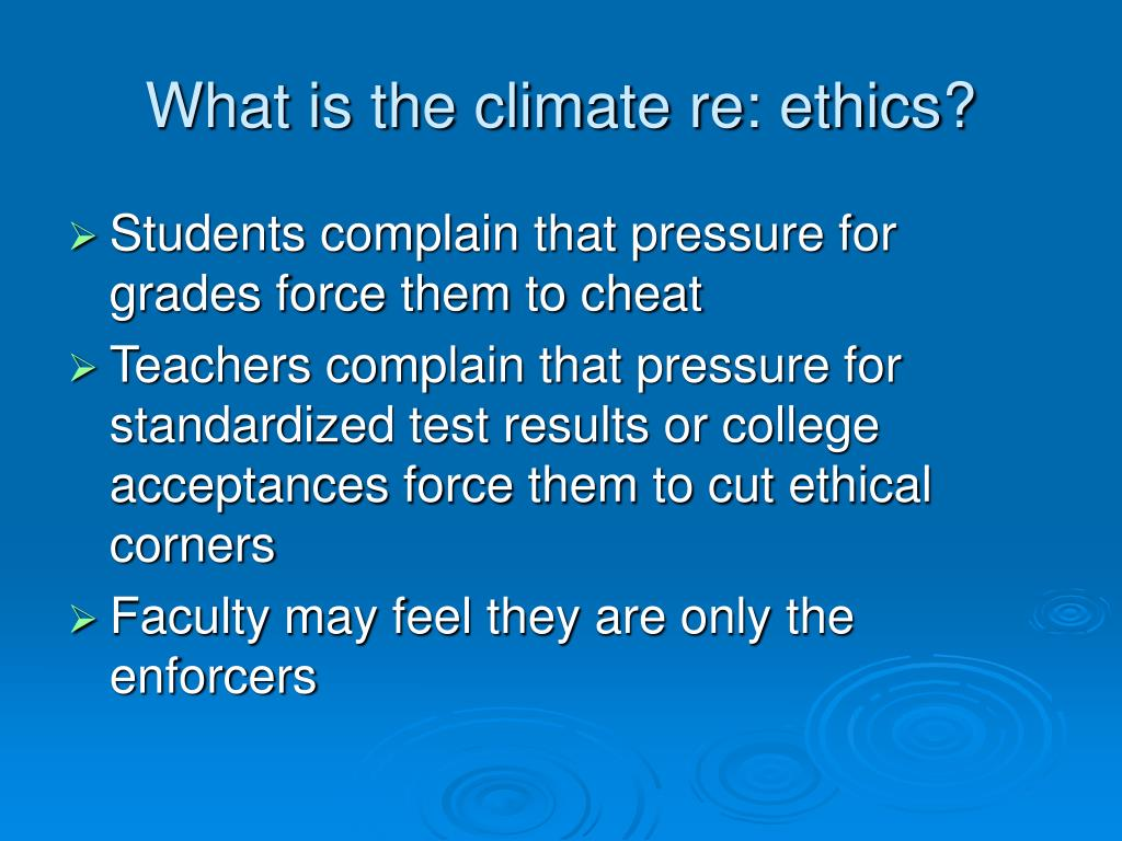 What is the climate re: ethics?