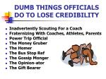 dumb things officials do to lose credibility