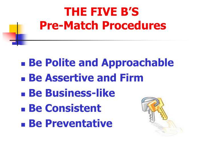 THE FIVE B'S