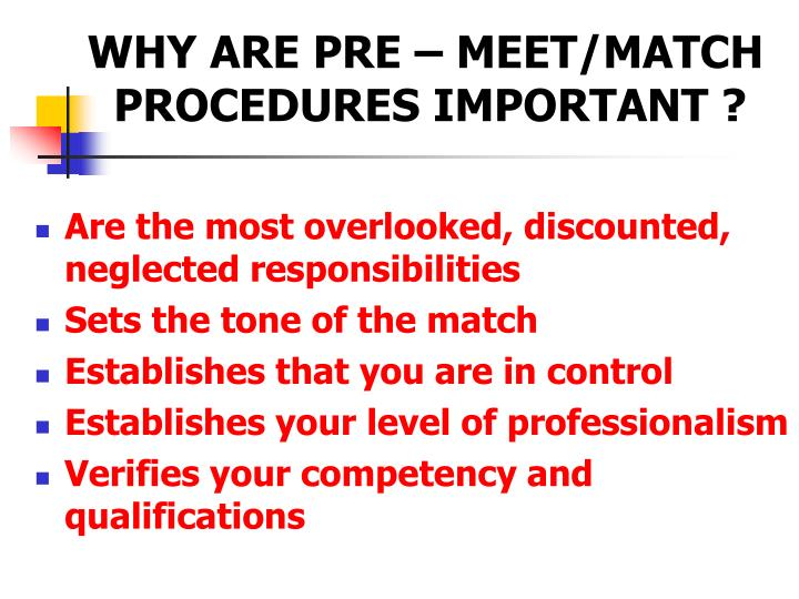 WHY ARE PRE – MEET/MATCH