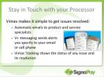 stay in touch with your processor