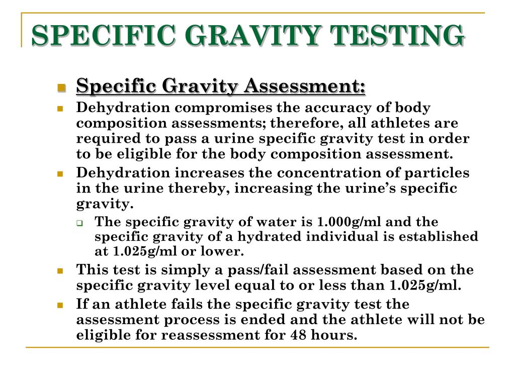 SPECIFIC GRAVITY TESTING