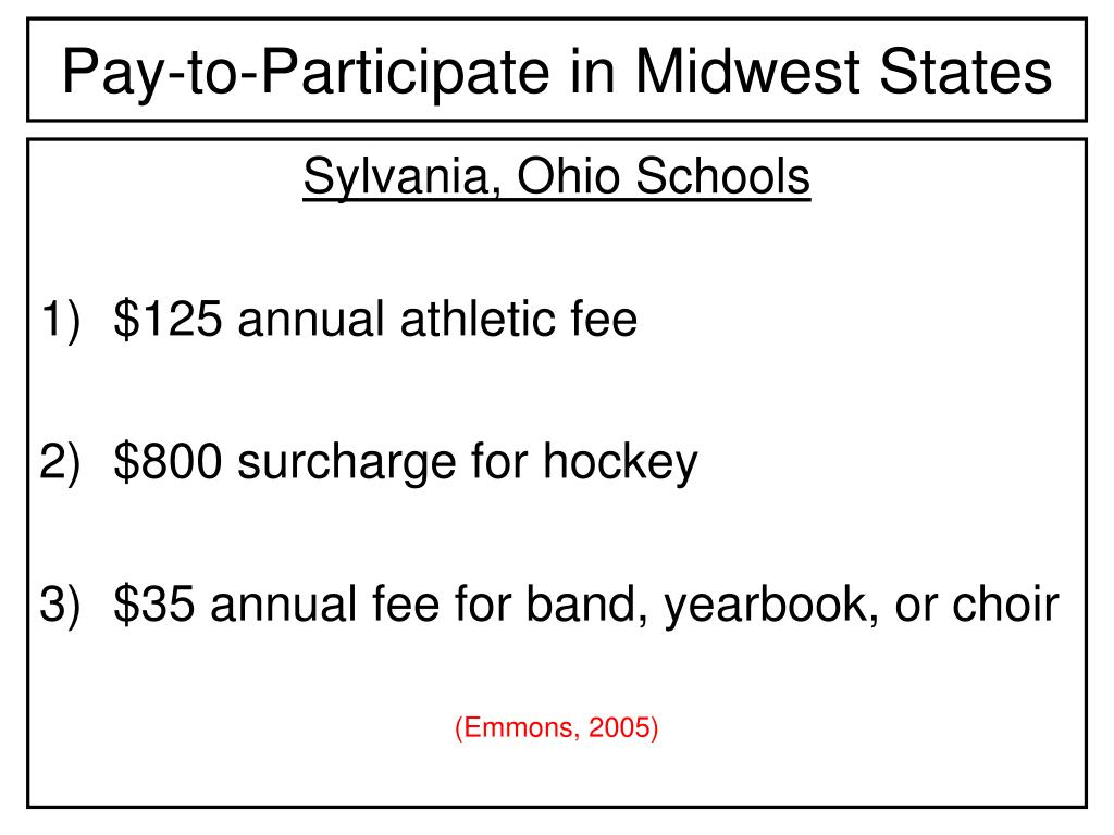 Pay-to-Participate in Midwest States