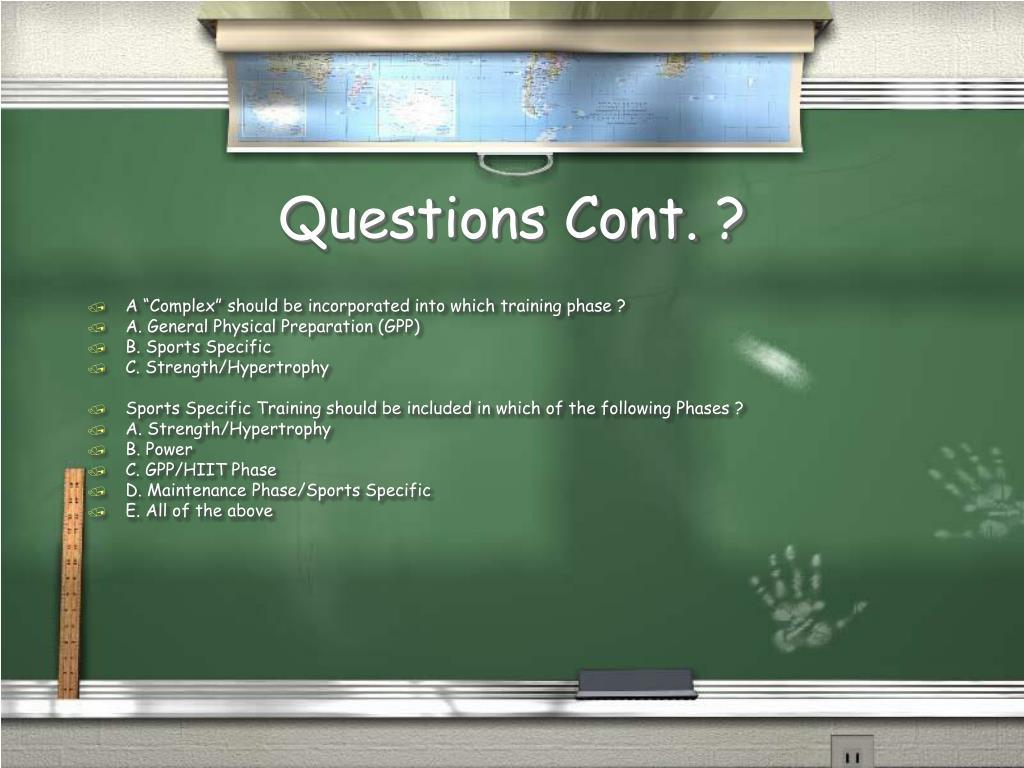 Questions Cont. ?
