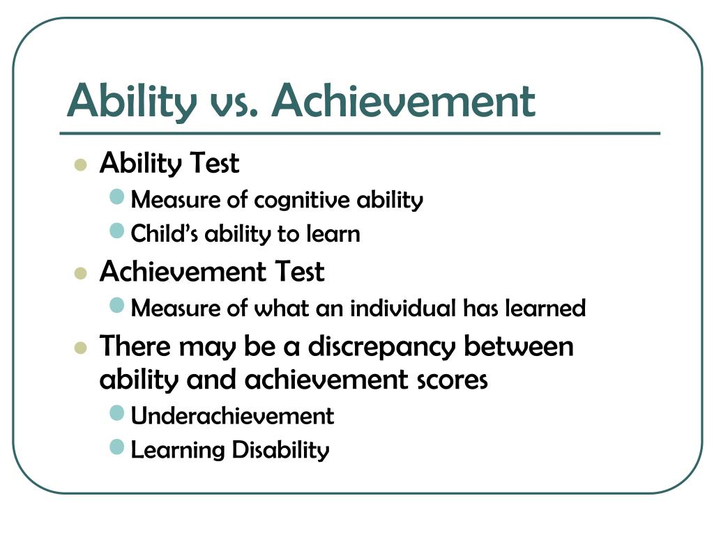 Ability vs. Achievement