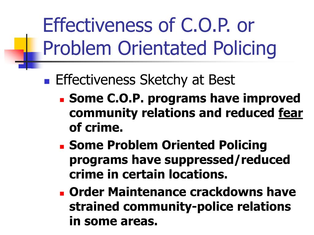 Effectiveness of C.O.P. or Problem Orientated Policing