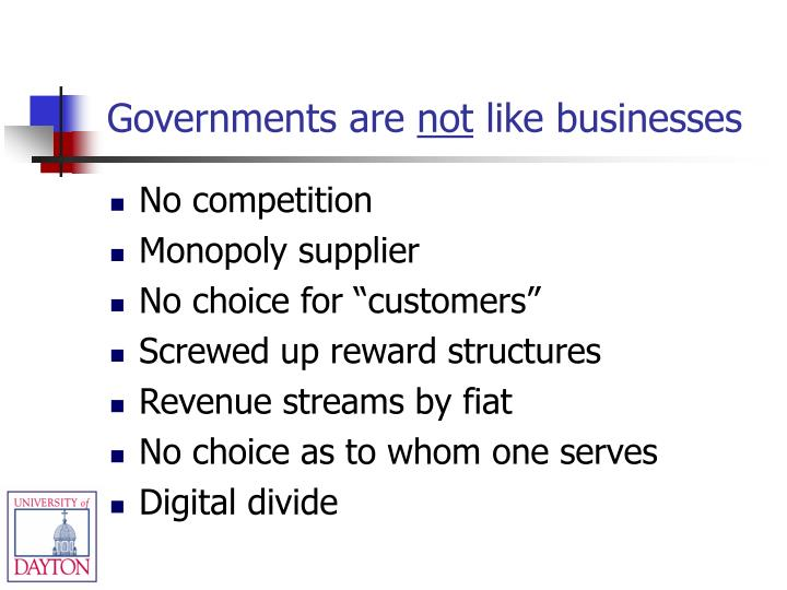 Governments are not like businesses