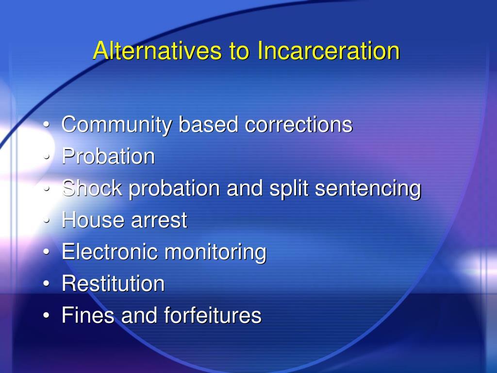 Alternatives to Incarceration