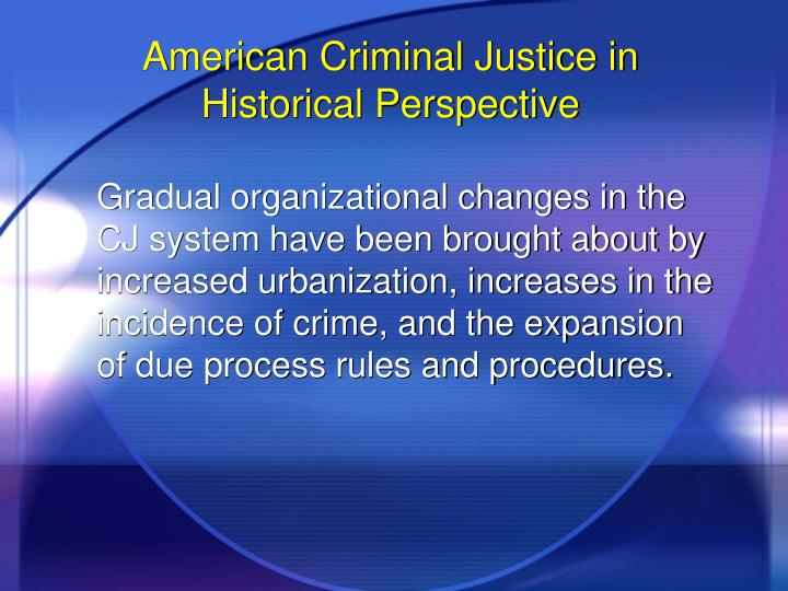 American criminal justice in historical perspective