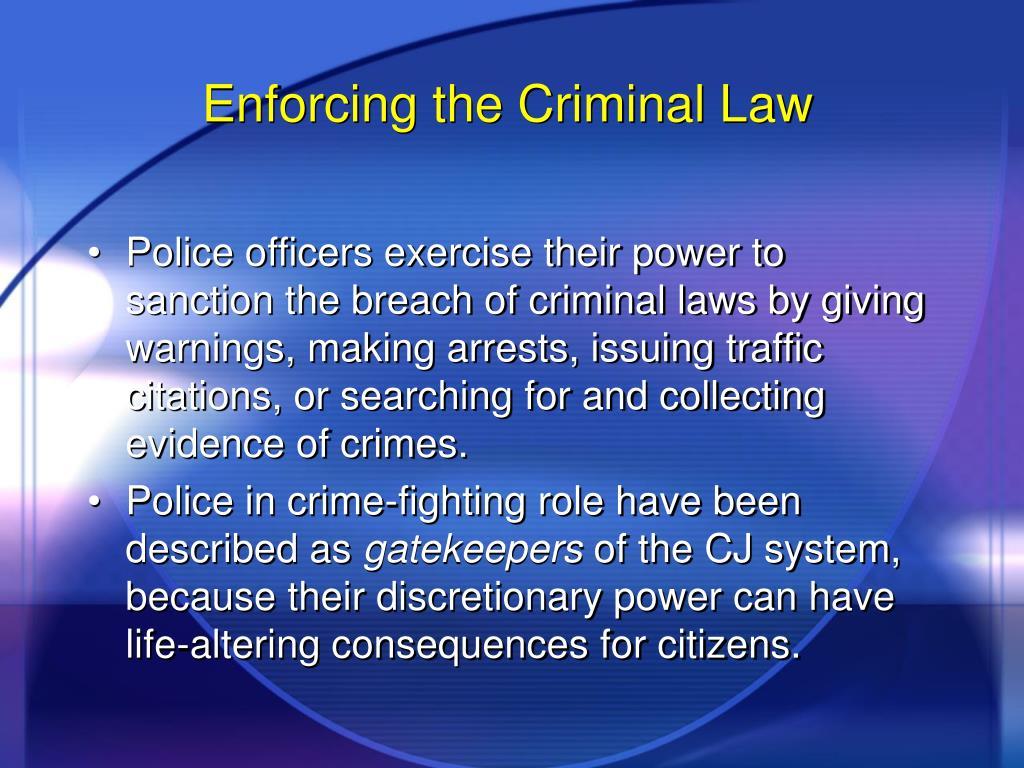 Enforcing the Criminal Law