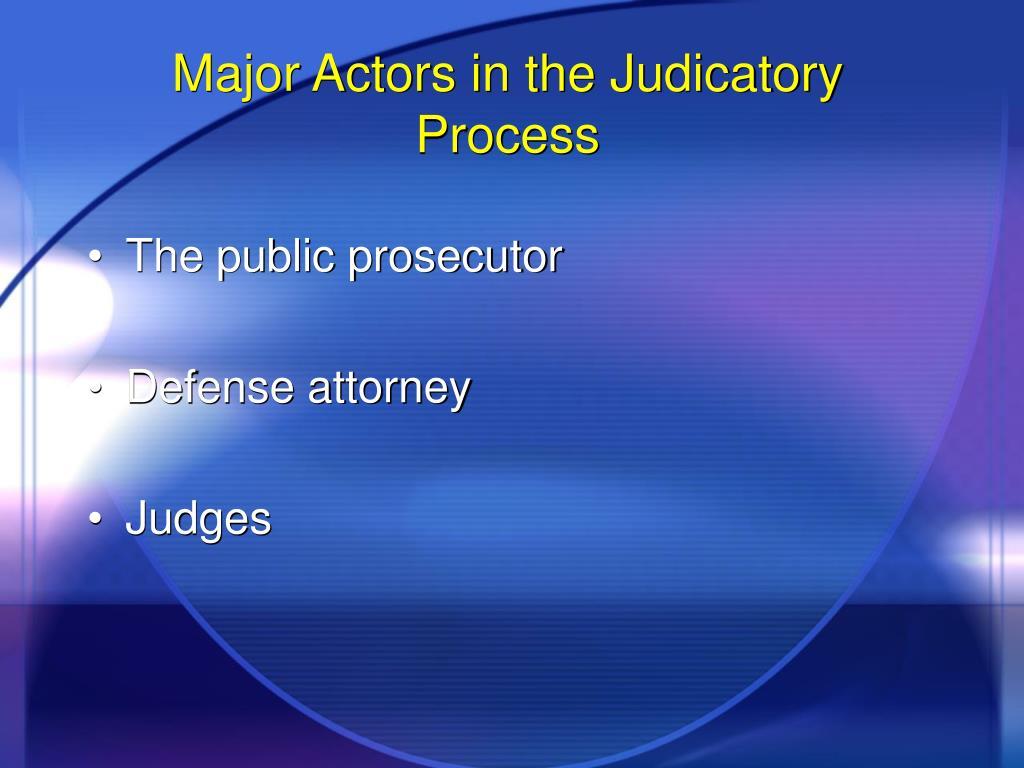 Major Actors in the Judicatory Process