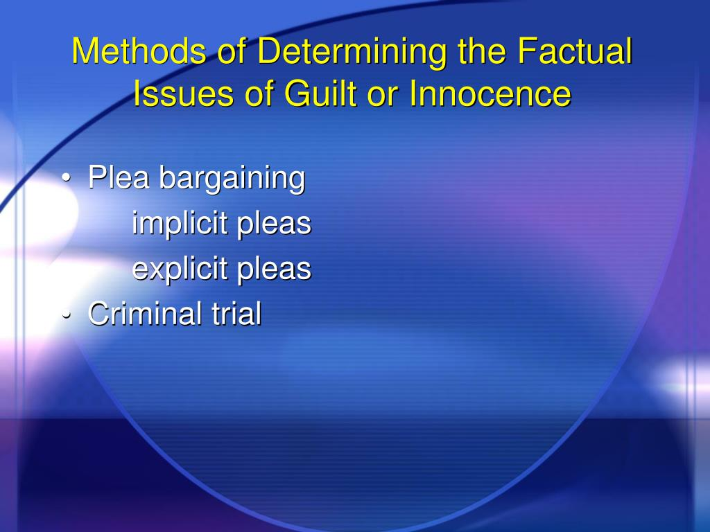 Methods of Determining the Factual Issues of Guilt or Innocence