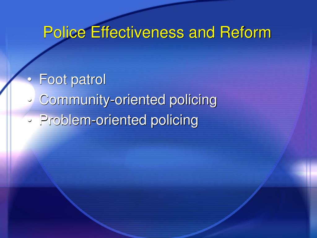 Police Effectiveness and Reform